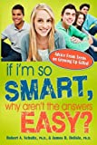 img - for If I'm So Smart, Why Aren't the Answers Easy?: Advice from Teens on Growing Up Gifted book / textbook / text book