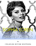 Sophia Loren: The Life of Italy's Greatest Actress (English Edition)
