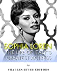 Sophia Loren: The Life of Italy's Gre...
