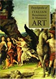 Encyclopedia of Italian Renaissance & Mannerist Art (0333760948) by Turner, Jane Shoaf