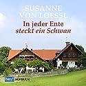 In jeder Ente steckt ein Schwan Hörbuch von Susanne von Loessl Gesprochen von: Susanne von Loessl