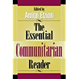 The Essential Communitarian Reader