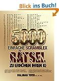 5000 Einfache Scramblex Ratsel Zu Erhohen Ihren IQ (GERMAN IQ BOOST PUZZLES 1)