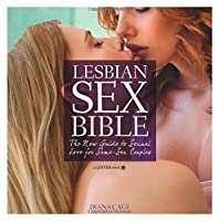 Lesbian Sex Bible: The New Guide to Sexual Love for Same-Sex Couples Front Cover