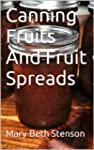 Canning Fruits And Fruit Spreads, Ste...