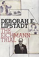 The Eichmann Trial (Jewish Encounters)