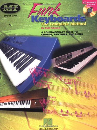 Funk Keyboards: The Complete Method--A Contemporary Guide To Chords, Rhythms, And Licks (Book & Cd)