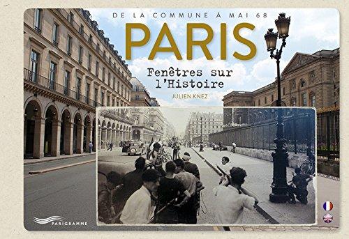 Paris - Fenêtres sur l'Histoire