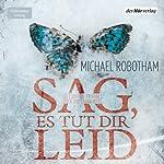 Sag, es tut dir leid (Joe O'Loughlins 6) | Michael Robotham