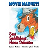 Sam Saddlebags Horse Detective: Book 1:  Movie Madness ~ Irene Martinko