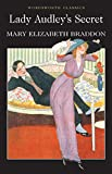 M.E. Braddon Lady Audley's Secret (Wordsworth Classics)