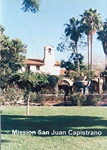 California's Mission San Juan Capistrano