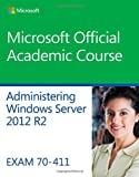 img - for 70-411 Administering Windows Server 2012 R2 (Microsoft Official Academic Course) book / textbook / text book