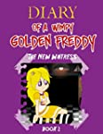 Diary of A Wimpy Golden Freddy: The N...