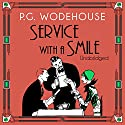 Service with a Smile Audiobook by P. G. Wodehouse Narrated by Nigel Lambert