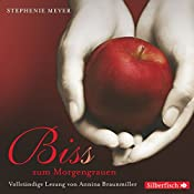 Bis(s) zum Morgengrauen (Twilight-Saga 1) | Stephenie Meyer