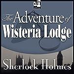 Sherlock Holmes: The Adventure of Wisteria Lodge | Sir Arthur Conan Doyle