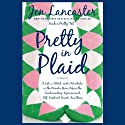Pretty in Plaid (       UNABRIDGED) by Jen Lancaster Narrated by Jamie Heinlein