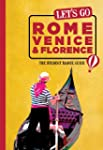 Let's Go Rome, Venice & Florence: The...