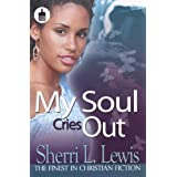 My Soul Cries Out (Urban Christian) ~ Sherri L. Lewis