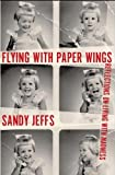 img - for Flying with Paper Wings book / textbook / text book