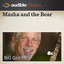 Masha and the Bear: A Russian Folktale  by Bill Gordh Narrated by Bill Gordh