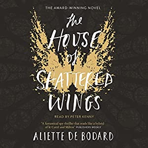 The House of Shattered Wings Hörbuch