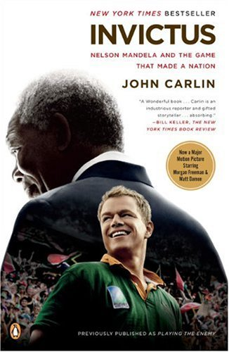 Invictus: Nelson Mandela and the Game That Made a Nation, John Carlin