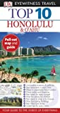 Top 10 Honolulu & Oahu (EYEWITNESS TOP 10 TRAVEL GUIDE)