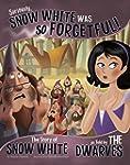 Seriously, Snow White Was SO Forgetfu...