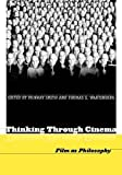 img - for Thinking Through Cinema: Film as Philosophy book / textbook / text book