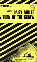 Cliffs Notes on James&#39; Daisy Miller and The Turn of the Screw