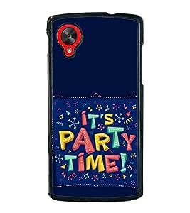 Party Time 2D Hard Polycarbonate Designer Back Case Cover for LG Nexus 5 :: LG Google Nexus 5