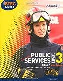 BTEC Level 3 National Public Services Student Book 1 (Level 3 BTEC National Public Service)