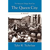 The Queen City: The Marquette Trilogy: Book Two ~ Tyler R Tichelaar