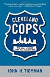 img - for Cleveland Cops: The Real Stories They Tell Each Other 2nd Edition by Tidyman, John (2007) Paperback book / textbook / text book