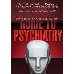 The Goldman Guide To Psychiatry On Video/19 Lecture Set Disk Three