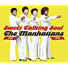 Sweet Talking Soul the Manhatt