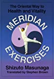 img - for Meridian Exercises: The Oriental Way to Health and Vitality by Shizuto Masunaga (1997-02-02) book / textbook / text book