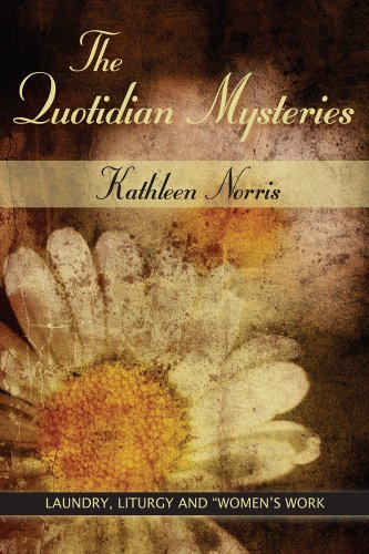 "The Quotidian Mysteries: Laundry, Liturgy and ""Women's Work"" (Madeleva Lecture in Spirituality): Kathleen Norris: 9780809138012: Amazon.com: Books"