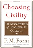 Choosing Civility: The Twenty-five Rules of Considerate Conduct