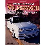 Water-Cooled Volkswagen Performance Handbookby Greg Raven