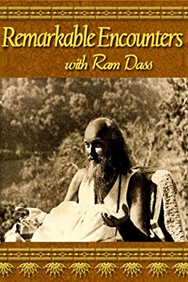 Remarkable Encounters With Ram Dass