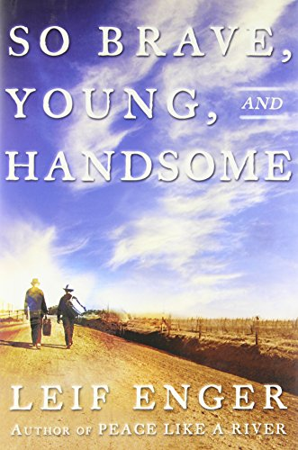 So Brave, Young and Handsome: A Novel