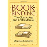 Bookbinding: The Classic Arts and Crafts Manualby Douglas Cockerell