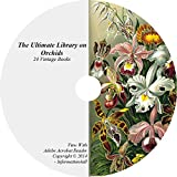 Orchids, Ultimate Library on CD - 24 Books, How to Grow, Culture, Greenhouse, Farming