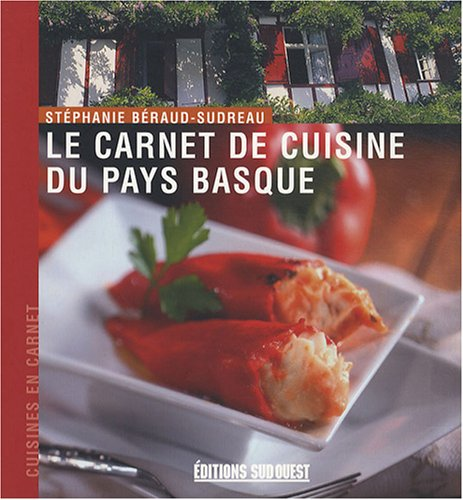 Le carnet de cuisine du pays basque editions sud ouest sud - Editions sud ouest cuisine ...