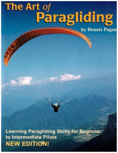 The Art of Paragliding by Dennis Pagen (March 01,2001), by Dennis Pagen
