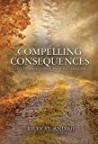 Compelling Consequences: A Tale Fashioned from Pride and Prejudice