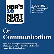 HBR's 10 Must Reads on Communication (       UNABRIDGED) by Harvard Business Review, Robert B. Cialdini, Nick Morgan, Deborah Tannen Narrated by Susan Larkin, Gregory St. John